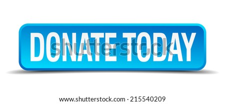 donate today blue 3d realistic square isolated button - stock vector
