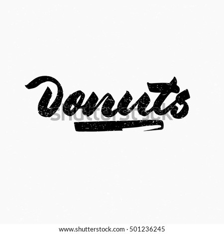 Donuts. Ink hand lettering. Modern brush calligraphy. Handwritten phrase. Inspiration graphic design typography element. Cute simple vector sign.