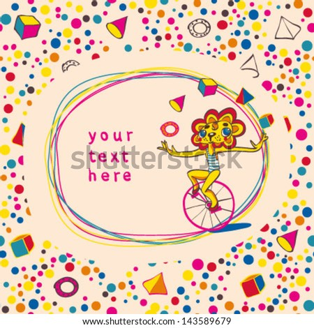 Doodle frame and seamless children background with juggling lion by bicycle. Place for text. Hand drawing. Vector illustration. - stock vector