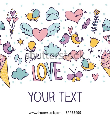 Doodle romantic seamless pattern with love, hearts and birds and place for your text. Banner.