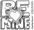 Doodle style Be Mine Valentine's Day illustration in vector format - stock photo