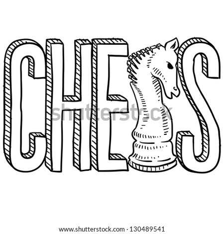 Doodle style chess illustration in vector format.  Includes text and knight chess piece sketch. - stock vector