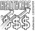 Doodle style health care costs increasing illustration in vector format.  Includes text, dollar sign, and up arrows. - stock vector