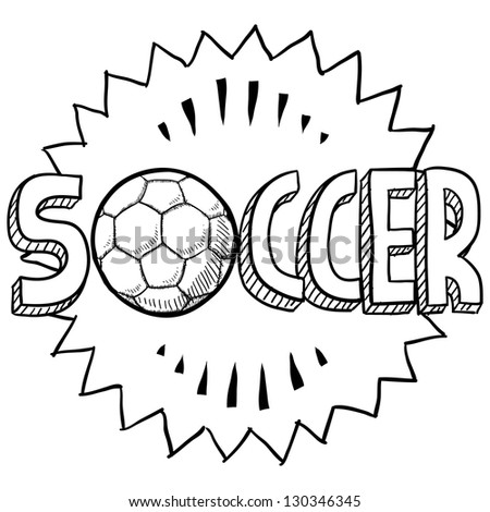 Doodle style soccer or football illustration in vector format. Includes text and soccer ball. - stock vector