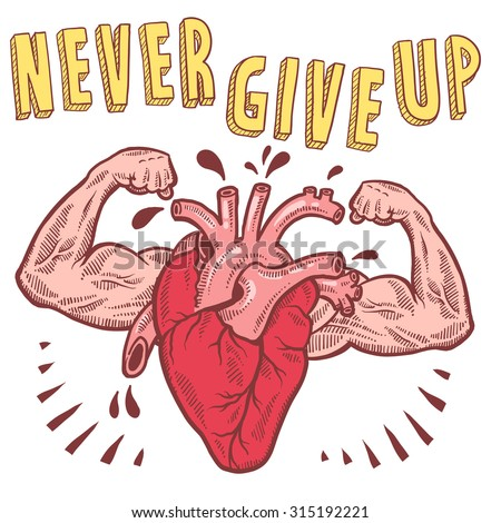 Doodle style vector drawing of a muscular heart announcing never give up with hand drawn text.
