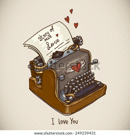 Doodle Vintage Greeting Card with Retro Typewriter, Story of Love Vector Illustration - stock vector
