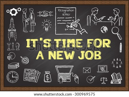 Doodles about IT'S TIME FOR A NEW JOB on chalkboard. - stock vector