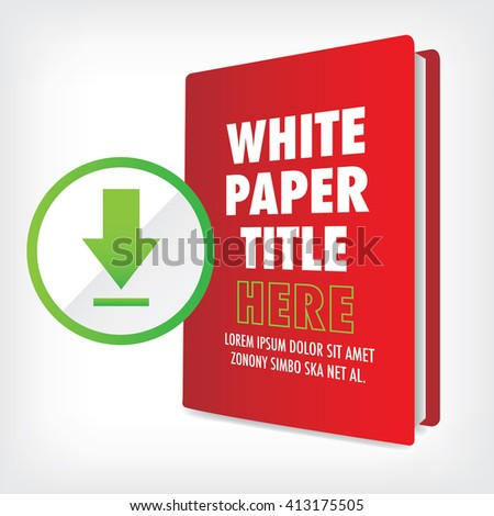 Download the Whitepaper or Ebook Graphics with Replaceable Title, Cover, and CTAs with Call to Action Buttons.  Whitepapers and E-books have a Similar Purpose in the Marketing World. - stock vector