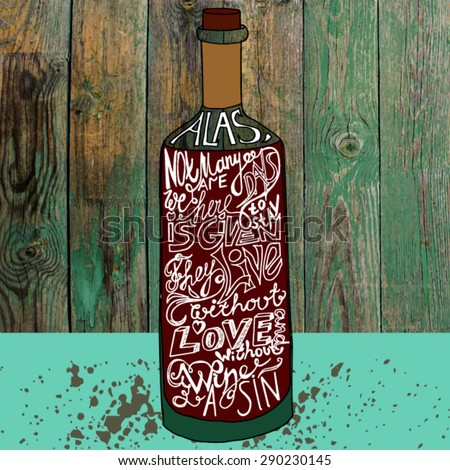 drawing bottle of wine against the wooden peeling background with artwork inscription. philosophy poster - stock vector