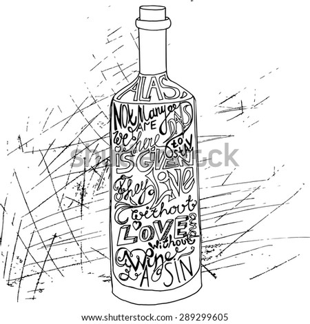 drawing bottle of wine on black and white grunge background with artwork inscription. philosophy poster - stock vector