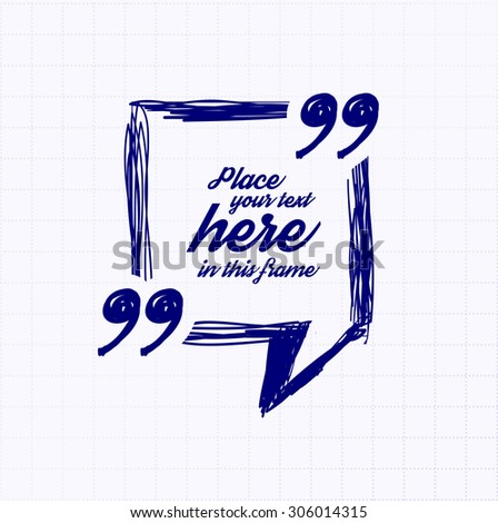 Drawn quotes and frame for your text. Vector illustration - stock vector
