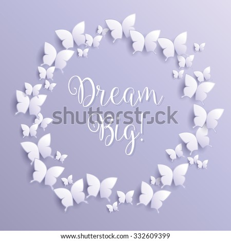 Dream Big! motivational inspirational quote message - vector eps10 - stock vector