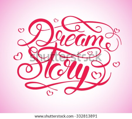 Dream Story, hand drawn calligraphy illustration. Brush calligraphy - stock vector