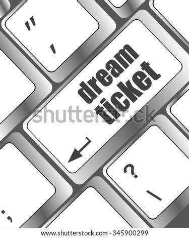 dream ticket button on computer keyboard key vector illustration - stock vector
