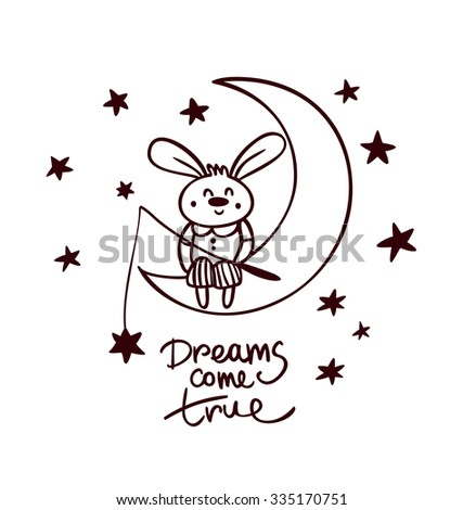 Dreams come true. Cute hand drawn beautiful card with bunny. Bunny catch the star. Romantic quote for dreams - stock vector