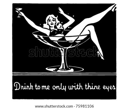 Drink To Me Only With Thine Eyes - Retro Ad Art Banner - stock vector