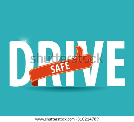 drive safe text icon or symbol - safe driving concept vector - stock vector