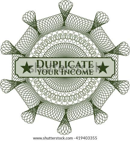 Duplicate your Income written inside rosette - stock vector