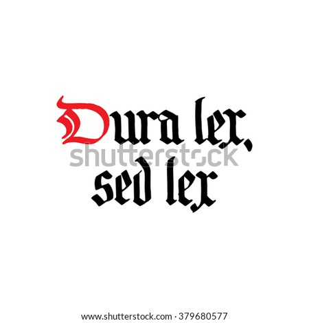 Dura Lex Sed Hand Lettering Gothic Uppercase And Lowercase Black Letters Handwritten