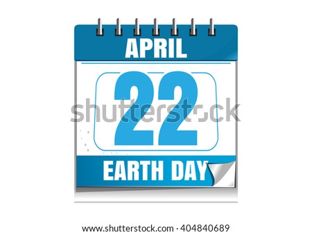 Earth Day. Blue wall calendar. Earth Day date in the calendar. 22 April. Desktop calendar isolated on white background. Vector illustration - stock vector