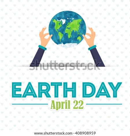 Earth Day Card Design. Hands Hold Low Poly World Symbol - stock vector