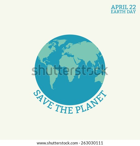 Earth Day card. Globe symbol. Vector illustration.  - stock vector