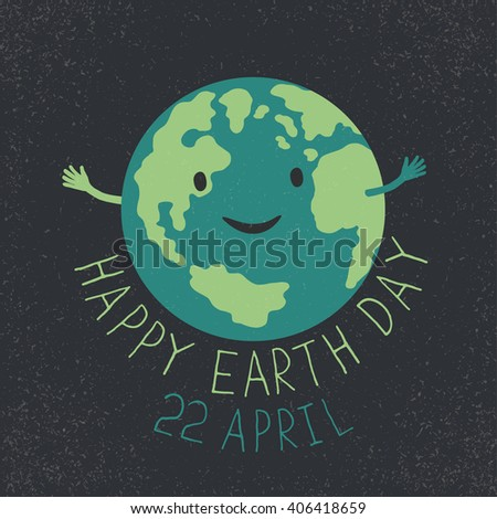 "Earth Day Illustration. Earth smiling and reveals a hug. ""Happy Earth Day. 22 April"" text. Grunge layers easily edited. - stock vector"