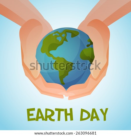 Earth day planet in our hands. Vector Illustration. - stock vector
