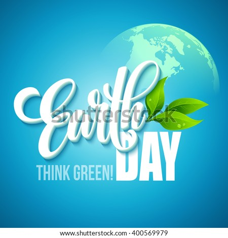 Earth Day poster. Vector illustration with the Earth day lettering, planets and green leaves. EPS10 - stock vector