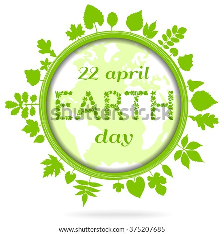 Earth Day. Save the planet concept. Eco Friendly Template. Green Eco Earth with leaves Isolated On White Background, Vector Illustration.  - stock vector