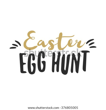 Easter funny sign - Easter Egg Hunt. Easter wishes overlay, lettering label design. Retro holiday badge. Hand drawn emblem. Isolated. Religious holiday sign Easter photo overlays design for web, print - stock vector