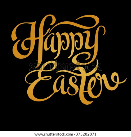 EASTER / Happy Easter / Easter Sunday / Easter Day / Easter Background / Easter Card / Easter Holiday / Easter Vector / Happy Easter Sunday / Easter Art / Hand Lettering / Text / Dark / Black / Vector - stock vector