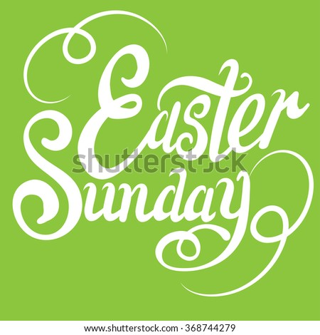 Easter Sunday, Easter Day, Text, Design Template, Graphic Design, Easter Holiday, Easter Ideas, Easter Message, Happy Easter, Easter Decorations, Easter Card, Green, Lettering Design, Vector - stock vector