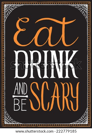 Eat, Drink and Be Scary - Halloween typography background with frame.  Colors are global for easy editing.  EPS 8 file. - stock vector