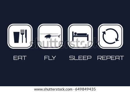 Eat Fly Sleep Repeat Icons. Funny schedule for helicopter pilots