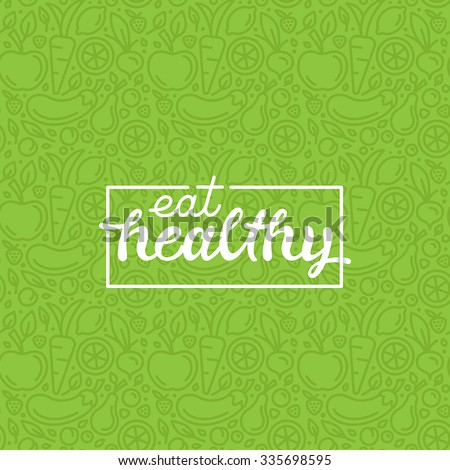 Eat healthy - motivational poster or banner with hand-lettering phrase eat healthy on green background with trendy linear icons and signs of fruits and vegetables - vector illustration - stock vector