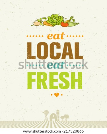 Eat Local Eat Fresh. Organic Farm Healthy Food Eco Green Vector Concept on Paper Background - stock vector