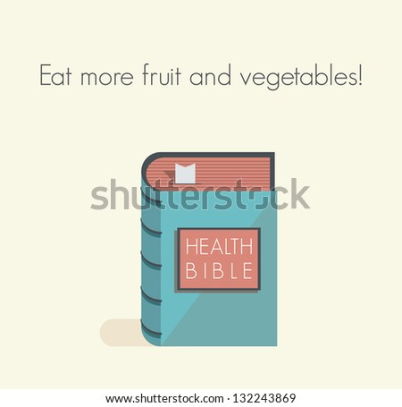 Eat more fruit and vegetables! Health bible with healthy lifestyle commandments and rules.