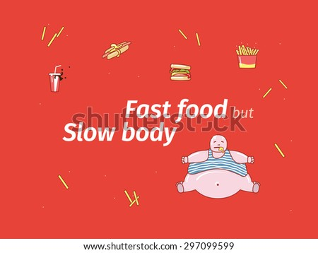 Eat products or food? Fast food for slow body. Unhealthy lifestyle. Fat men character. - stock vector
