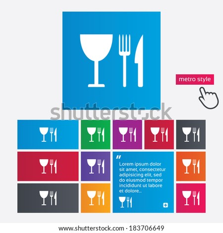 Eat sign icon. Cutlery symbol. Knife, fork and wineglass. Metro style buttons. Modern interface website buttons with hand cursor pointer. Vector