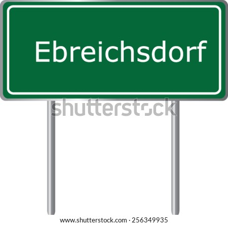 Ebreichsdorf, Austria, road sign green vector illustration, road table - stock vector