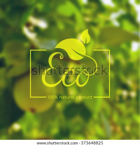 Eco product logo. Template with green leaves and hand drawn lettering on blurred background. Eco label for natural products. Vector illustration. - stock vector