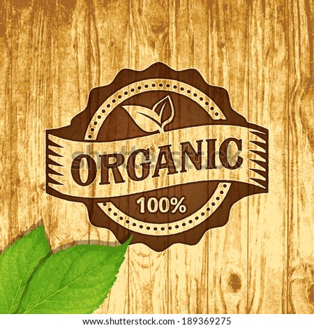Eco stamp label of healthy organic natural fresh farm food scorched on wood - stock vector