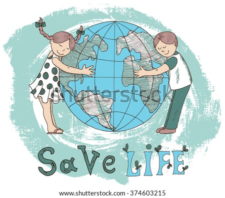 Ecological doodle poster with kids hugging globe and save life text. Hand drawn line art bio illustration, green world concept, environment protection theme - stock vector