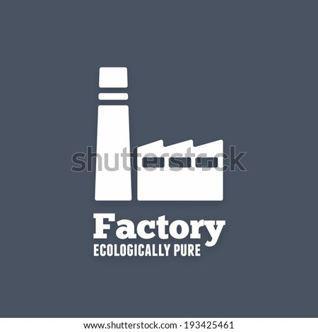 Ecologically pure factory icon. White plant sign with text. Vector background - stock vector