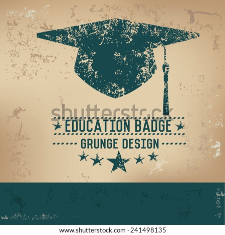 Education design on old background, grunge vector - stock vector