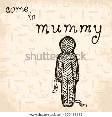 Egyptian Mummy with text on hand drawn ancient symbols background - stock vector