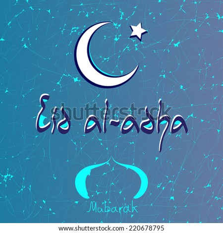 Eid al adha beautiful card with text, white crescent moon and star. Editable page design. For muslim holiday. Blue and white colors. Aged, textured background.Vector art.Eid card. - stock vector