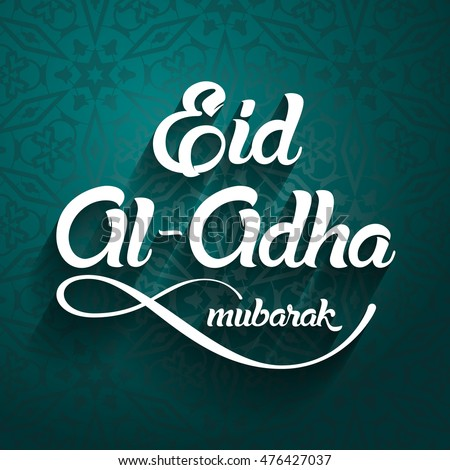 Most Inspiring El Kabir Eid Al-Fitr Greeting - stock-vector-eid-al-adha-eid-ul-adha-mubarak-kurban-bayrami-kurban-bajram-muslim-festival-of-sacrifice-476427037  Graphic_60312 .jpg