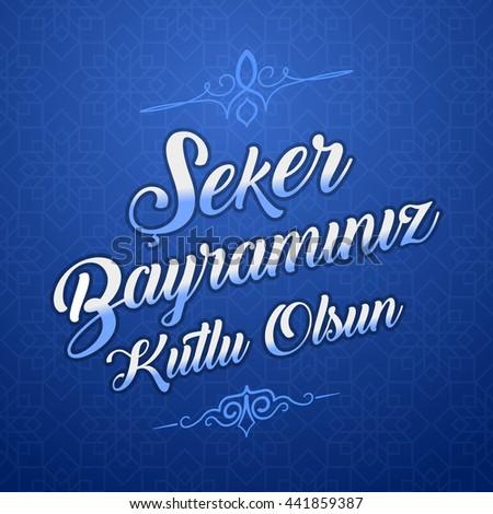 Amazing Turkey Eid Al-Fitr Feast - stock-vector-eid-al-fitr-feast-of-candy-candy-festival-greeting-turkish-seker-bayraminiz-kutlu-olsun-vector-441859387  Perfect Image Reference_973559 .jpg